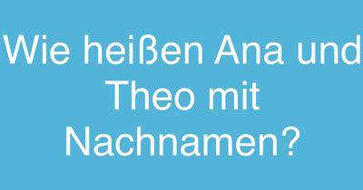 Ana und Theo!