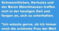 Wenn sich Schneewittchen, Herkules und der Baron Münchhausen treffen...